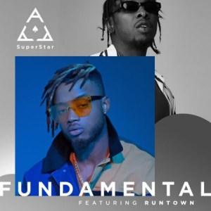 Superstar Ace - Fundamental ft. Runtown